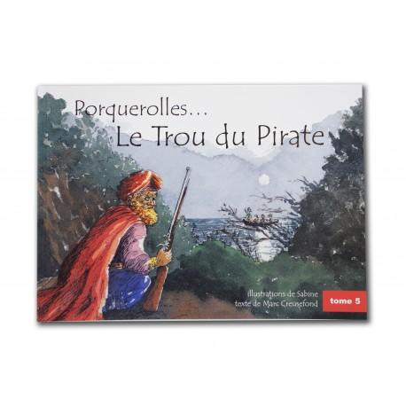 Porquerolles...Le Trou du Pirate