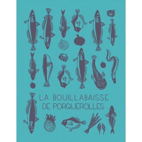La bouillabaisse de Porquerolles : torchon Maison Moutet (fabrication française)
