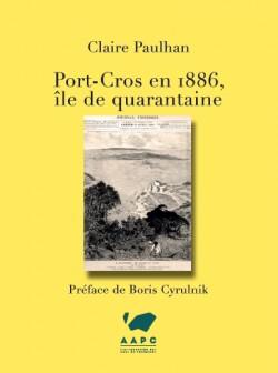 Port-Cros en 1886, île de quarantaine.